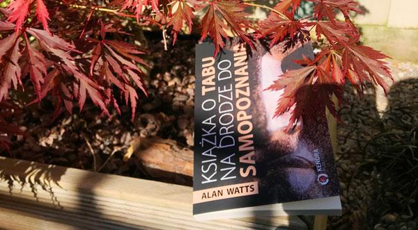 Alan Watts - Książka o tabu na drodze do samopoznania